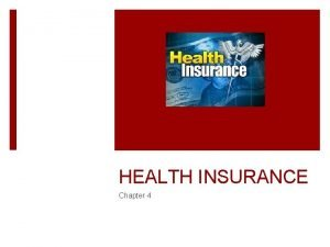 HEALTH INSURANCE Chapter 4 History of Health Insurance