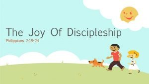 The Joy Of Discipleship Philippians 2 19 24