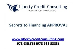 Secrets to Financing APPROVAL www libertycreditconsulting com 978