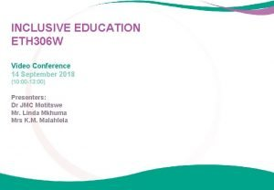 INCLUSIVE EDUCATION ETH 306 W Video Conference 14