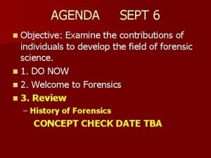 AGENDA SEPT 6 n Objective Examine the contributions