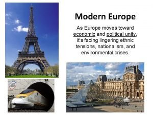 Modern Europe As Europe moves toward economic and