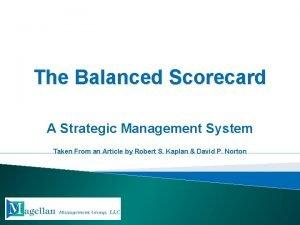 The Balanced Scorecard A Strategic Management System Taken