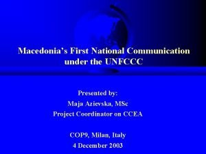 Macedonias First National Communication under the UNFCCC Presented