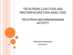 TEVATRON LCW COOLING RECONFIGURATION ANALYSIS TEVATRON DECOMMISSIONING ACTIVITY