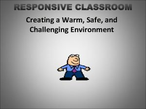 Creating a Warm Safe and Challenging Environment Responsive