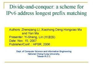 Divideandconquer a scheme for IPv 6 address longest