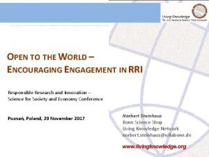 OPEN TO THE WORLD ENCOURAGING ENGAGEMENT IN RRI