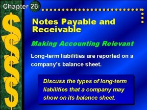 Notes Payable and Receivable Making Accounting Relevant Longterm