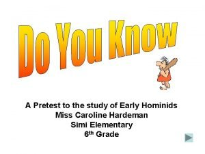 A Pretest to the study of Early Hominids