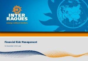 Financial Risk Management 31 December 2015 year Financial