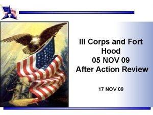 III Corps and Fort Hood 05 NOV 09