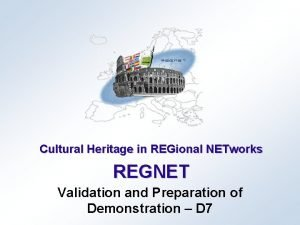 Cultural Heritage in REGional NETworks REGNET Validation and