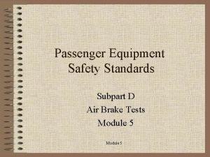 Passenger Equipment Safety Standards Subpart D Air Brake
