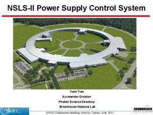 NSLSII Power Supply Control System Yuke Tian Accelerator