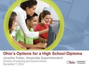 Ohios Options for a High School Diploma Jennifer