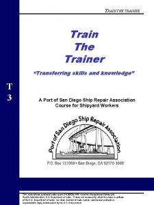 TRAIN THE TRAINER Train The Trainer Transferring skills