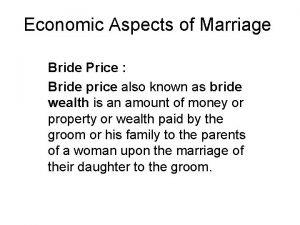 Economic Aspects of Marriage Bride Price Bride price