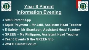 Year 8 Parent Information Evening SIMS Parent App