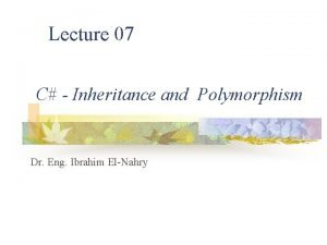 Lecture 07 C Inheritance and Polymorphism Dr Eng