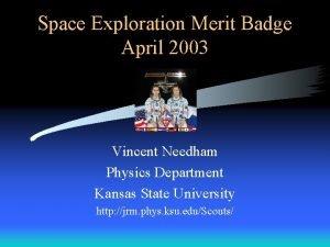 Space Exploration Merit Badge April 2003 Vincent Needham