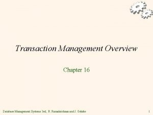 Transaction Management Overview Chapter 16 Database Management Systems