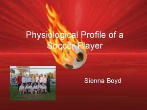 Physiological Profile of a Soccer Player Sienna Boyd
