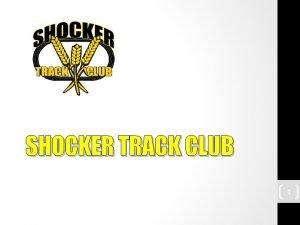 SHOCKER TRACK CLUB 1 SHOCKER TRACK CLUB Mission