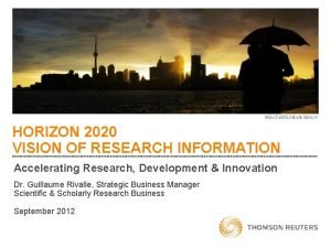 HORIZON 2020 VISION OF RESEARCH INFORMATION Accelerating Research