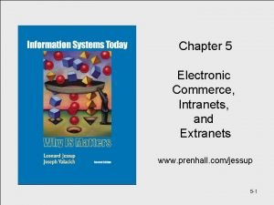 Chapter 5 Electronic Commerce Intranets and Extranets www