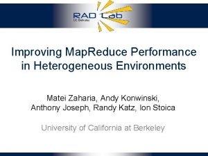 UC Berkeley Improving Map Reduce Performance in Heterogeneous