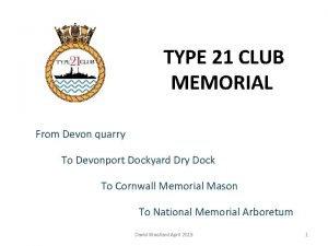 TYPE 21 CLUB MEMORIAL From Devon quarry To