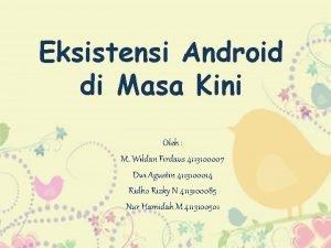 Eksistensi Android di Masa Kini Oleh M Wildan