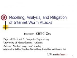 Modeling Analysis and Mitigation of Internet Worm Attacks
