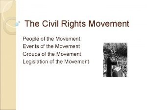 The Civil Rights Movement People of the Movement