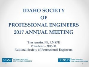 IDAHO SOCIETY OF PROFESSIONAL ENGINEERS 2017 ANNUAL MEETING
