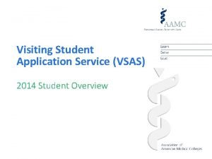 Visiting Student Application Service VSAS 2014 Student Overview