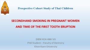 Prospective Cohort Study of Thai Children SECONDHAND SMOKING