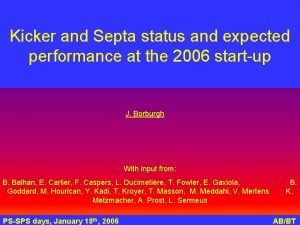 Kicker and Septa status and expected performance at