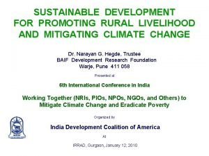 SUSTAINABLE DEVELOPMENT FOR PROMOTING RURAL LIVELIHOOD AND MITIGATING