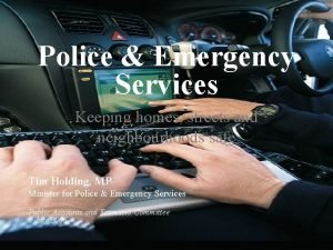 Police Emergency Services Keeping homes streets and neighbourhoods