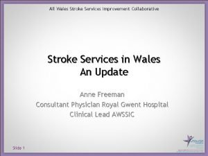 All Wales Stroke Services Improvement Collaborative Stroke Services
