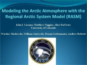 Modeling the Arctic Atmosphere with the Regional Arctic