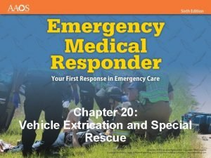Chapter 20 Vehicle Extrication and Special Rescue National