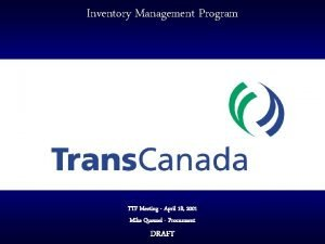 Inventory Management Program TTF Meeting April 18 2001