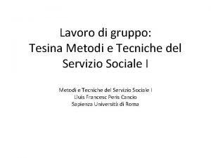 Lavoro di gruppo Tesina Metodi e Tecniche del