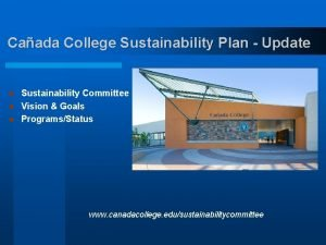 Caada College Sustainability Plan Update Sustainability Committee l