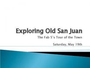 Exploring Old San Juan The Fab 5s Tour