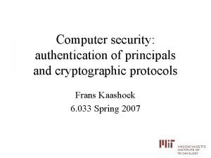 Computer security authentication of principals and cryptographic protocols