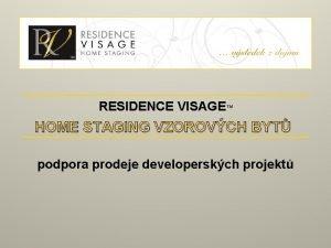RESIDENCE VISAGE HOME STAGING VZOROVCH BYT podpora prodeje